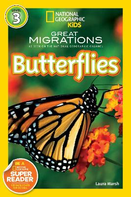 National Geographic Kids Readers: Great Migrations Butterflies (National Geographic Kids Readers: Level 3)