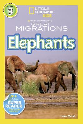 Great Migrations Elephants (National Geographic Readers: Level 3)