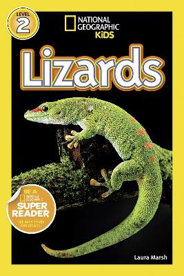 National Geographic Kids Readers: Lizards (National Geographic Kids Readers: Level 2)