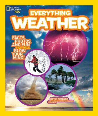 Everything Weather: Facts, Photos, and Fun that Will Blow You Away (Everything)
