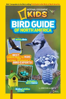National Geographic Kids Bird Guide of North America: The Best Birding Book for Kids from National Geographic's Bird Experts (Animals)