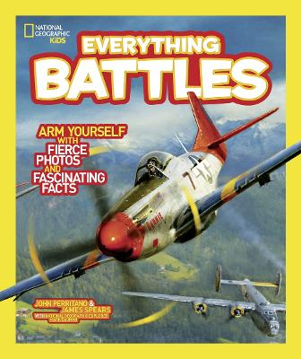 National Geographic Kids Everything Battles: Arm Yourself with Fierce Photos and Fascinating Facts (Everything)