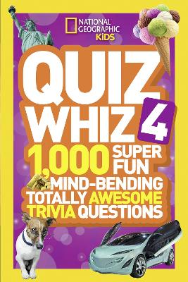 Quiz Whiz 4: 1,000 Super Fun Mind-bending Totally Awesome Trivia Questions (Quiz Whiz )