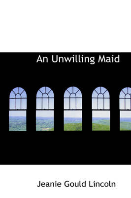 An Unwilling Maid