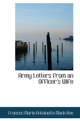 Army Letters from an Officer's Wife