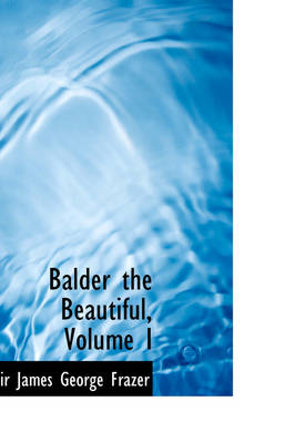 Balder the Beautiful, Volume I