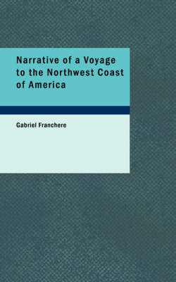 Narrative of a Voyage to the Northwest Coast of America