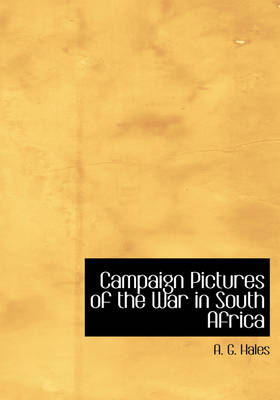 Campaign Pictures of the War in South Africa