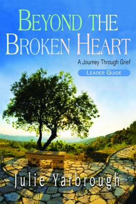Inside the Broken Heart Leader's Guide: Grief Understanding for Widows and Widowers