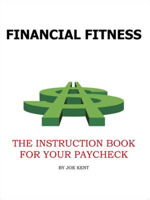 Financial Fitness: The Instruction Book For YourPaycheck