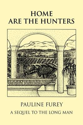 Home Are The Hunters: A Sequel to The Long Man