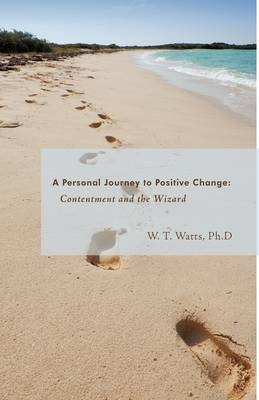 Contentment and the Wizard: A Personal Journey to Positive Change