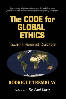 The Code for Global Ethics: Toward a Humanist Civilization