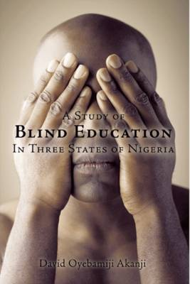 A Study of Blind Education in Three States of Nigeria