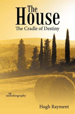 The House: the Cradle of Destiny