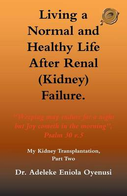 Living a Normal & Healthy Life After Renal (Kidney) Failure: My Kidney Transplantation, Part Two