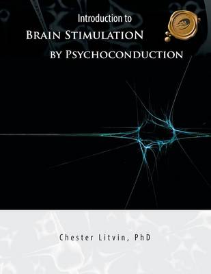 Introduction to Brain Stimulation by Psychoconduction: Litvin's Code