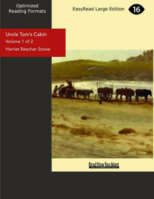Uncle Tom's Cabin (2 Volume Set): Life Among the Lowly