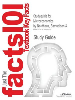Studyguide for Microeconomics by Nordhaus, Samuelson &, ISBN 9780072314908