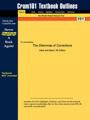 Studyguide for the Dilemmas of Corrections by Alpert, Hass &, ISBN 9780881339826