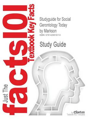 Studyguide for Social Gerontology Today by Markson, ISBN 9781891487897