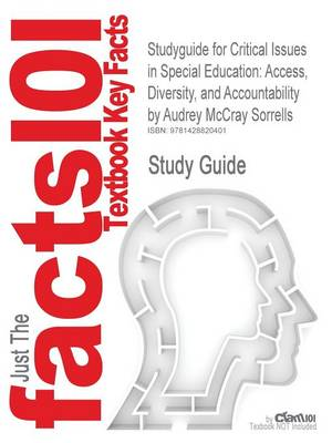 Studyguide for Critical Issues in Special Education: Access, Diversity, and Accountability by Sorrells, Audrey McCray, ISBN 9780205340224
