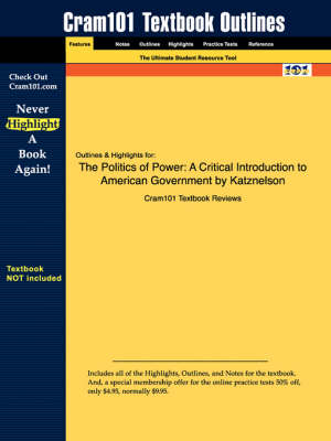 Studyguide for the Politics of Power: A Critical Introduction to American Government by Katznelson, ISBN 9780155016989