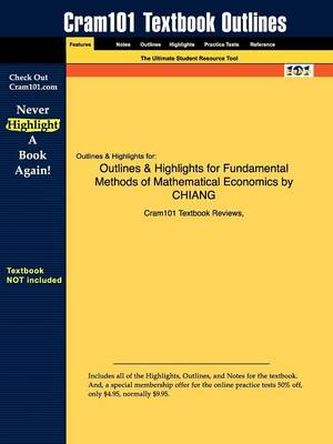 Outlines & Highlights for Fundamental Methods of Mathematical Economics by Chiang