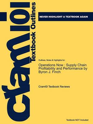 Studyguide for Operations Now: Supply Chain Profitability and Performance by Finch, Byron J., ISBN 9780073297057