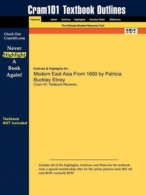 Studyguide for East Asia: A Cultural, Social, and Political History, Volume II: From 1600 by Ebrey, Patricia Buckley, ISBN 9780547005362