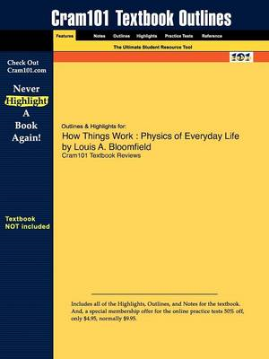 Studyguide for How Things Work: Physics of Everyday Life by Bloomfield, Louis A., ISBN 9780471468868
