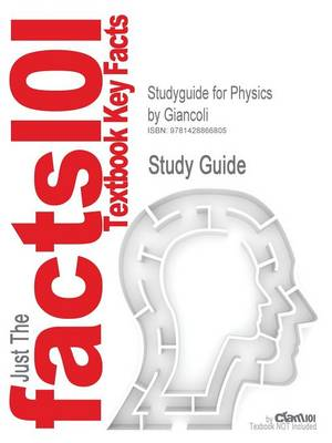 Studyguide for Physics by Giancoli, ISBN 9780136119715