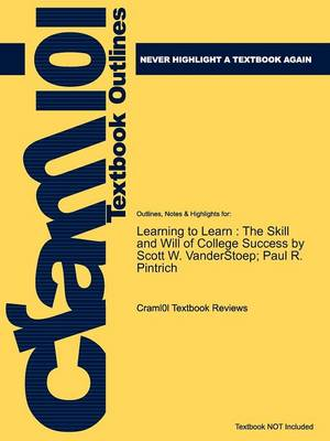 Studyguide for Learning to Learn: The Skill and Will of College Success by Pintrich, ISBN 9780131586062