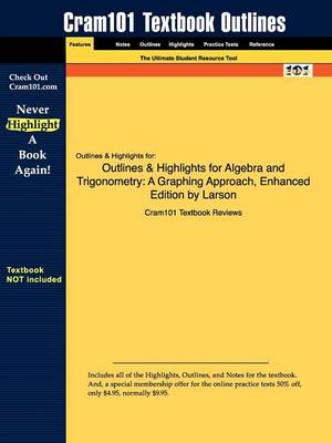 Outlines & Highlights for Algebra and Trigonometry : A Graphing Approach, Enhanced Edition by Larson