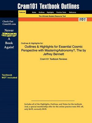 Outlines & Highlights for the Essential Cosmic Perspective by Jeffrey O. Bennett