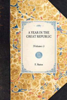Year in the Great Republic (Vol 1): Volume 1