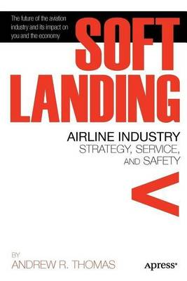 Soft Landing: Airline Industry Strategy, Service, and Safety