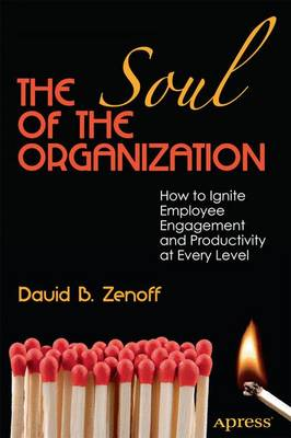 The Soul of the Organization: How to Ignite Employee Engagement and Productivity at Every Level
