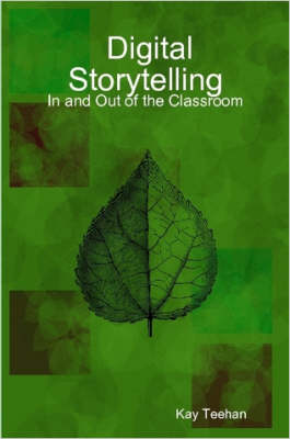 Digital Storytelling: In and Out of the Classroom