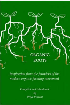 Organic Roots -- Inspiration from the Founders of the Modern Organic Farming Movement