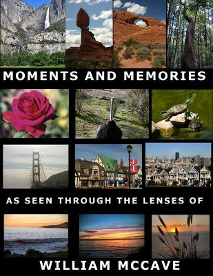 Moments And Memories As Seen Through the Lenses Of