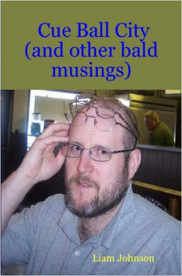 Cue Ball City (and Other Bald Musings)