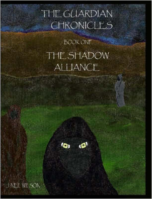 The Guardian Chronicles Book One The Shadow Alliance