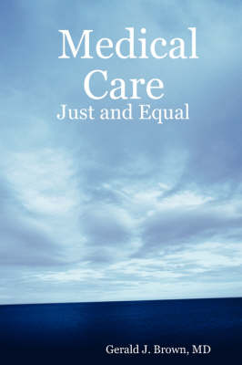 Medical Care: Just and Equal
