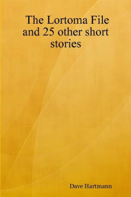 The Lortoma File and 25 Other Short Stories