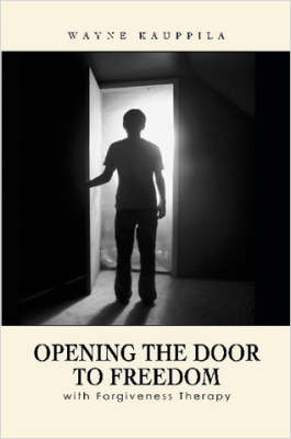 Opening the Door to Freedom with Forgiveness Therapy