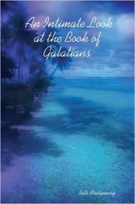 An Intimate Look at the Book of Galatians