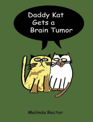 Daddy Kat Gets a Brain Tumor