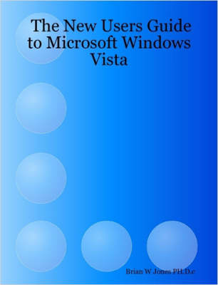 The New Users Guide to Microsoft Windows Vista