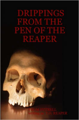 Drippings from the Pen of the Reaper